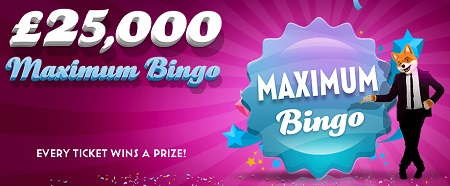 £25k Maximum Bingo with Foxy