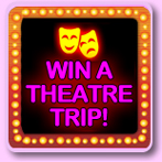 Win 2 tickets to the Theatre with Foxy Bingo