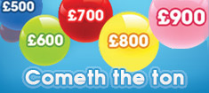 Play cometh the ton bingo.  Jackpots rise by £100 every hour