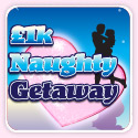 Win £1000 for a Naughty Getaway