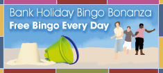 Play Free Bingo Everyday during August Bank Holiday